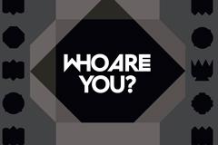 WHO ARE YOU? Кто ты? Каков твой образ? Каким ты хочешь быть сегодня?